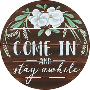 Stay Awhile 18x18 Circle Board Project